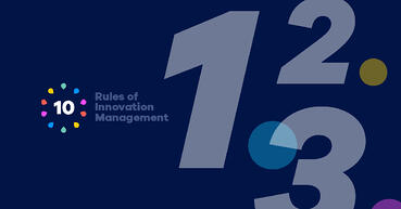 10 Rules of Innovation Management - Part 1: Alignment, Management Support, and Sponsorship