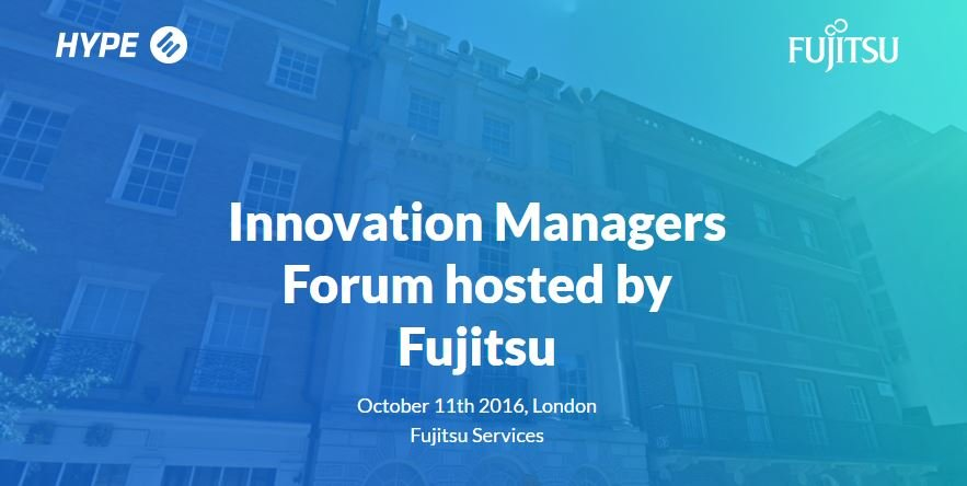 Join HYPE and Fujitsu in London for our UK Innovation Managers Forum
